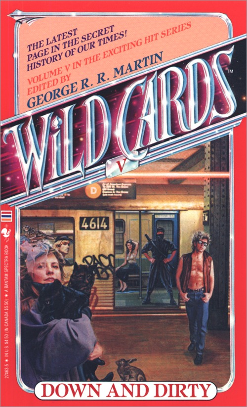 <i>Wild Cards V: <br />Down and Dirty</i>,<br />Bantam Paperback <br />1988 (US),