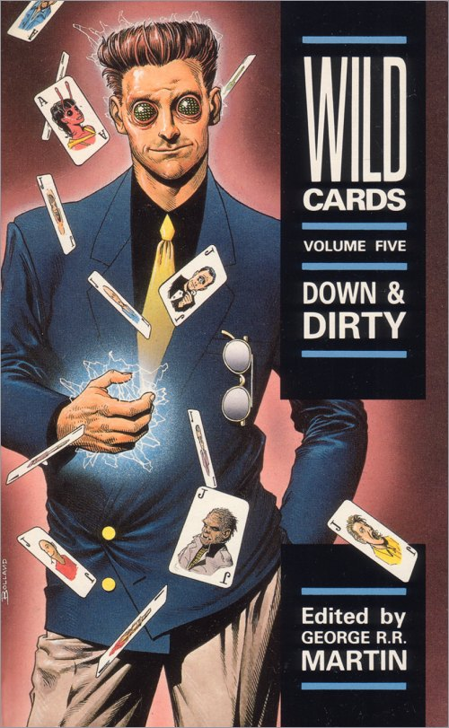 <i>Wild Cards V: <br />Down and Dirty</i>,<br />Titan Paperback <br />1990 (UK),