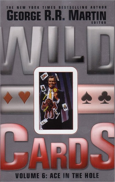 <i>Wild Cards VI:<br /> Ace in the Hole</i>,<br />ibooks Paperback <br />2003 (US),